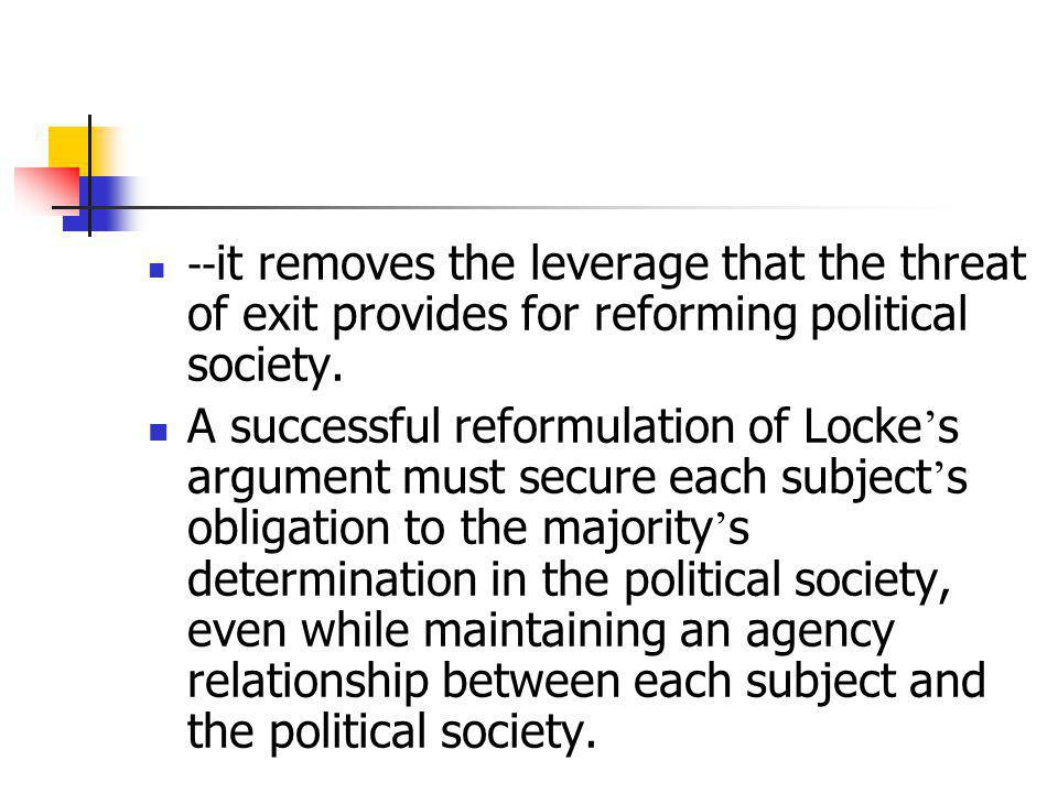 --it removes the leverage that the threat of exit provides for reforming political society.