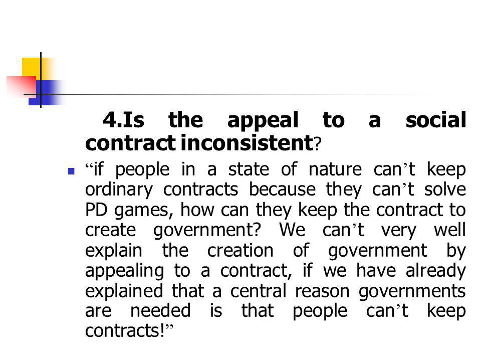 4.Is the appeal to a social contract inconsistent