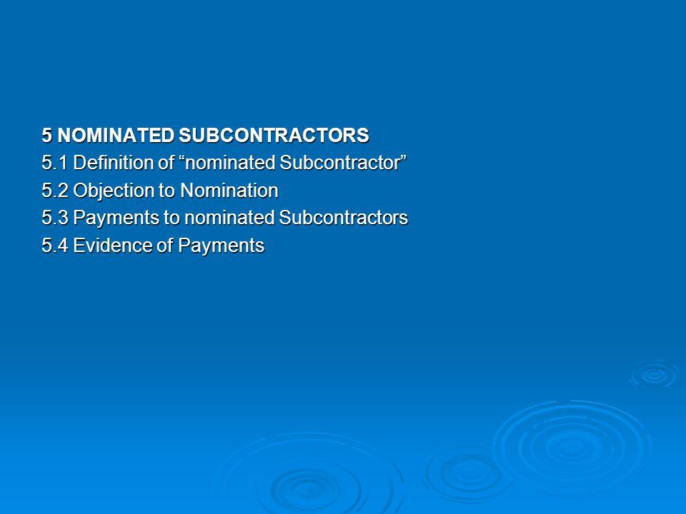 5 NOMINATED SUBCONTRACTORS 5