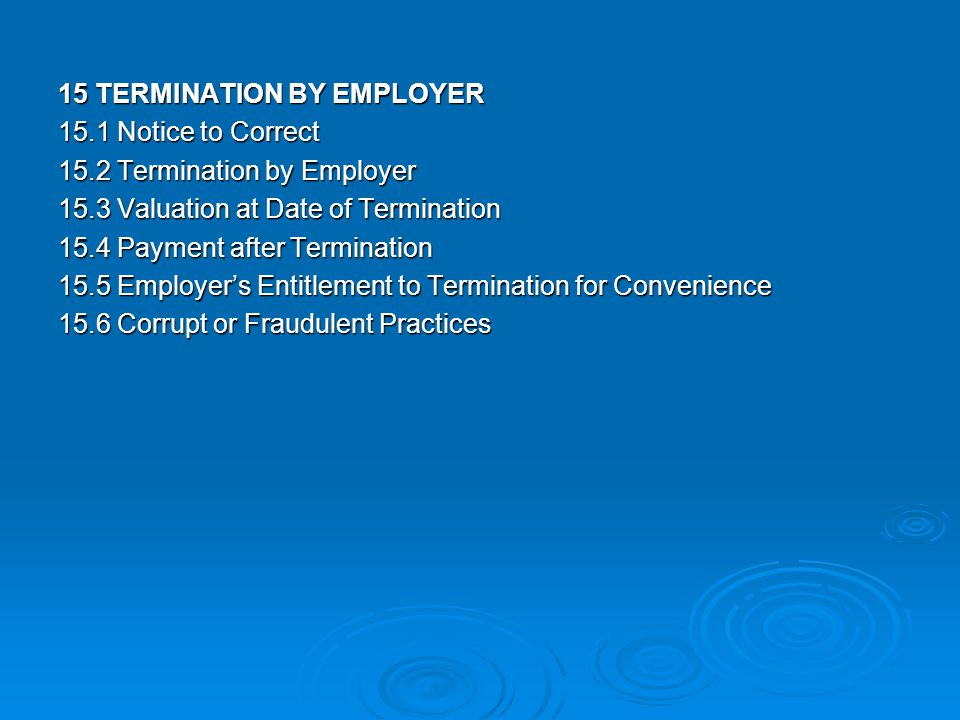 15 TERMINATION BY EMPLOYER