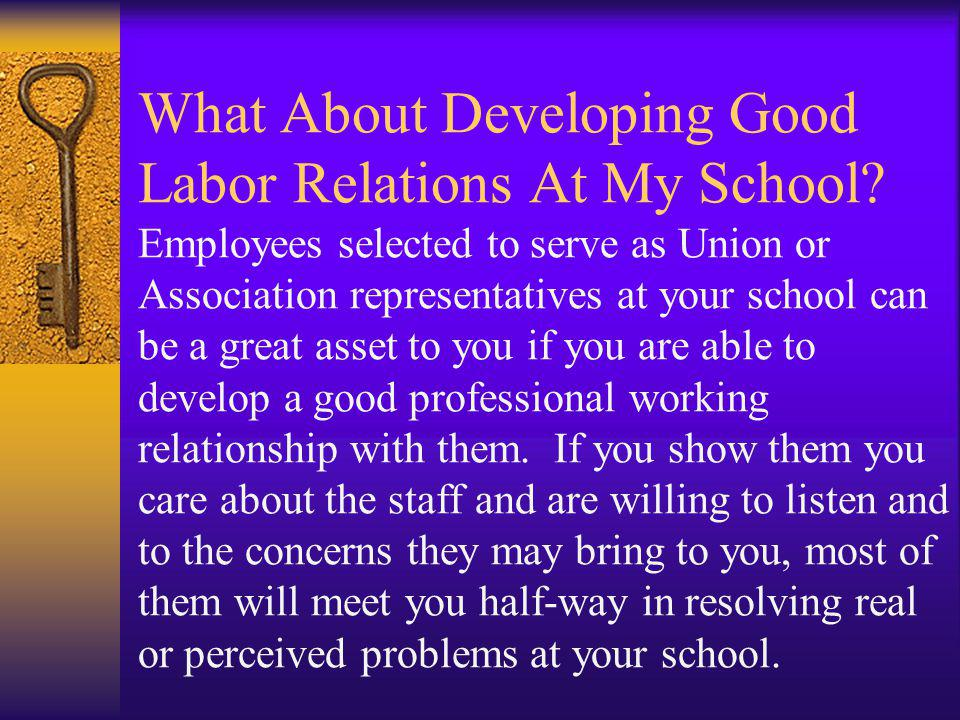 What About Developing Good Labor Relations At My School