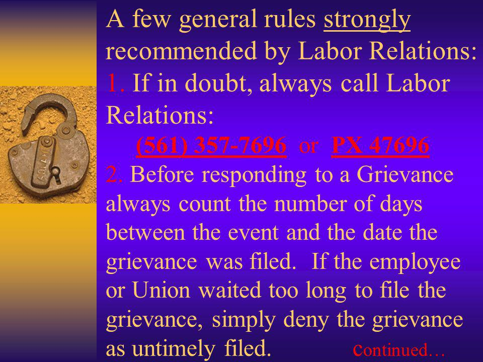 A few general rules strongly recommended by Labor Relations: 1