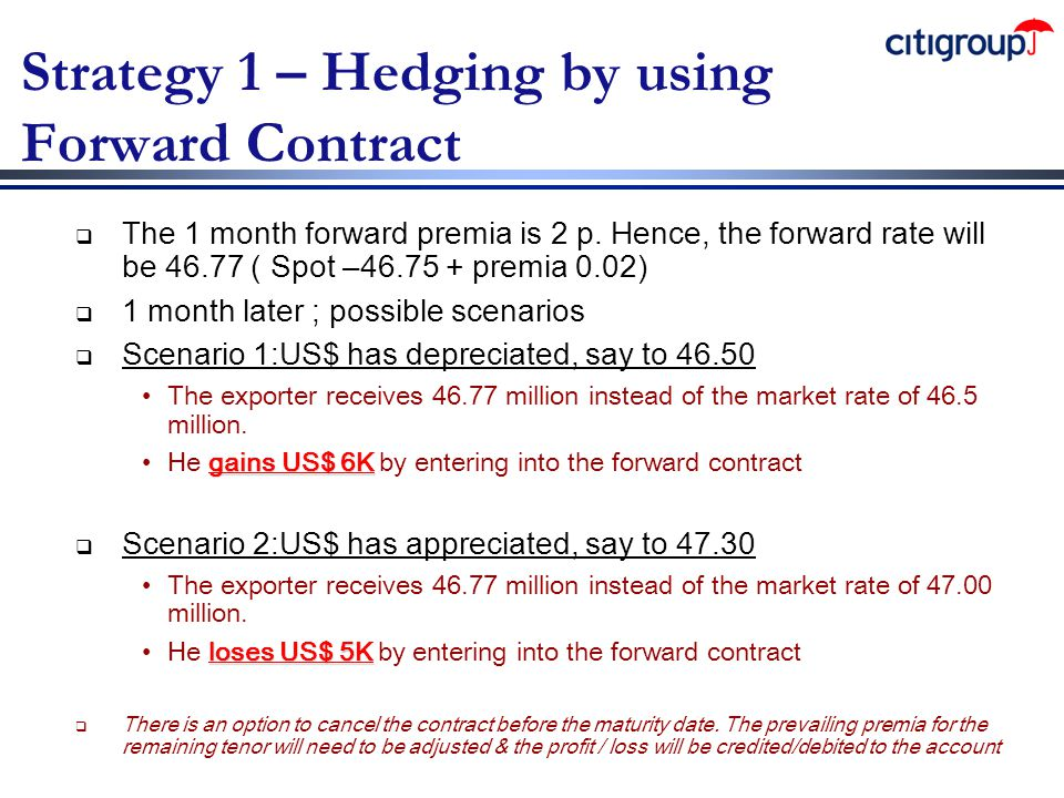 Strategy 1 – Hedging by using Forward Contract