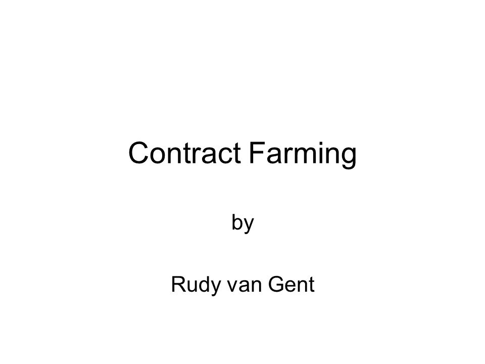 Contract Farming by Rudy van Gent