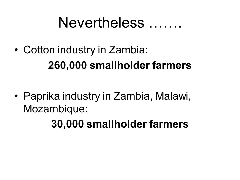 Nevertheless ……. Cotton industry in Zambia: