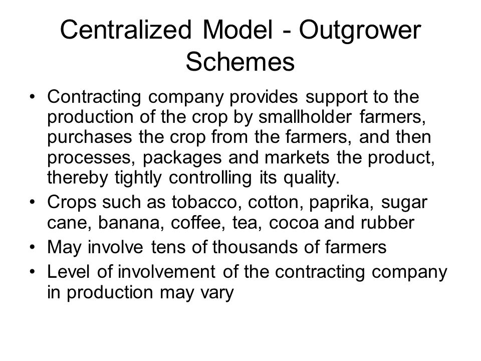 Centralized Model - Outgrower Schemes