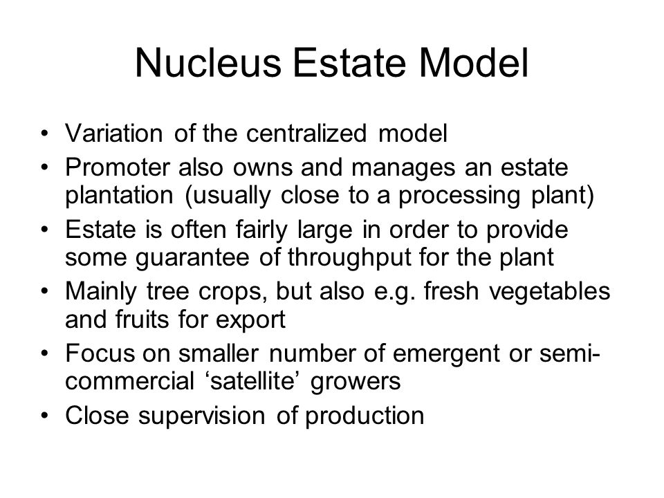 Nucleus Estate Model Variation of the centralized model