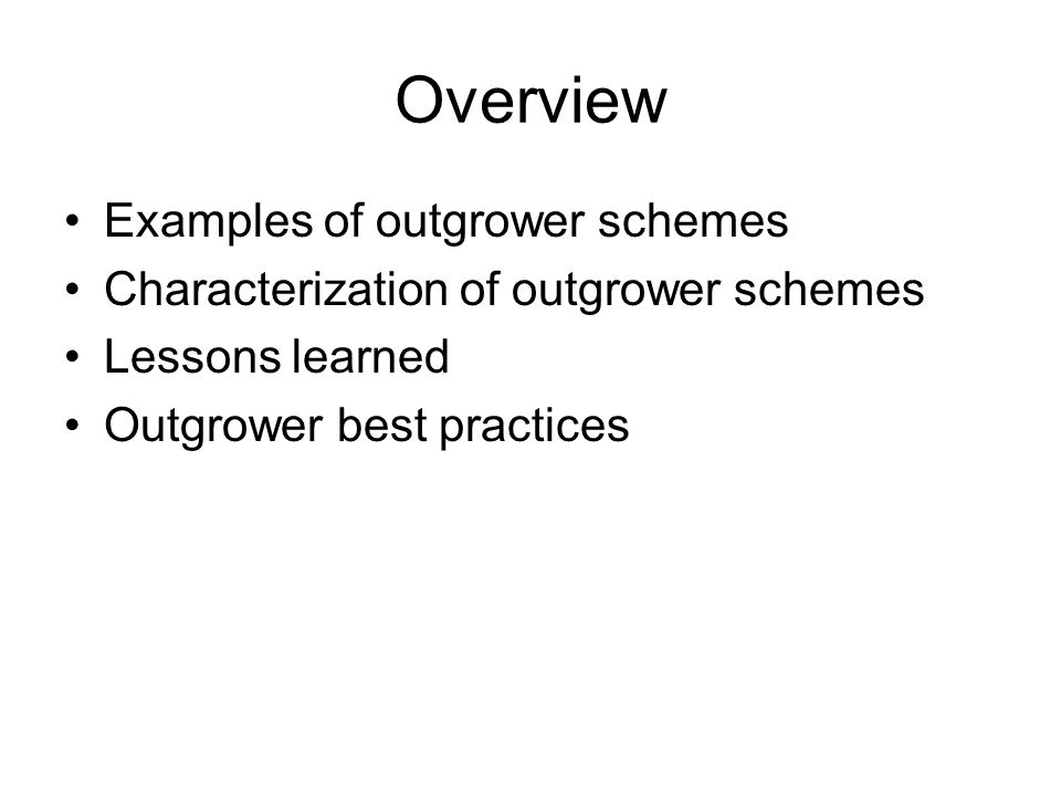 Overview Examples of outgrower schemes