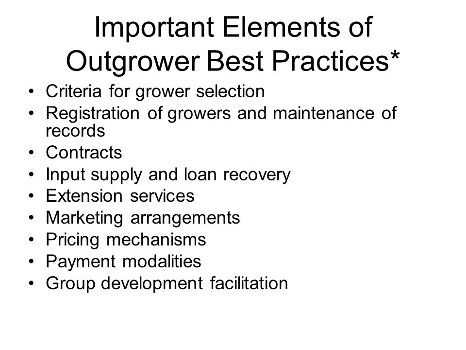 Important Elements of Outgrower Best Practices*