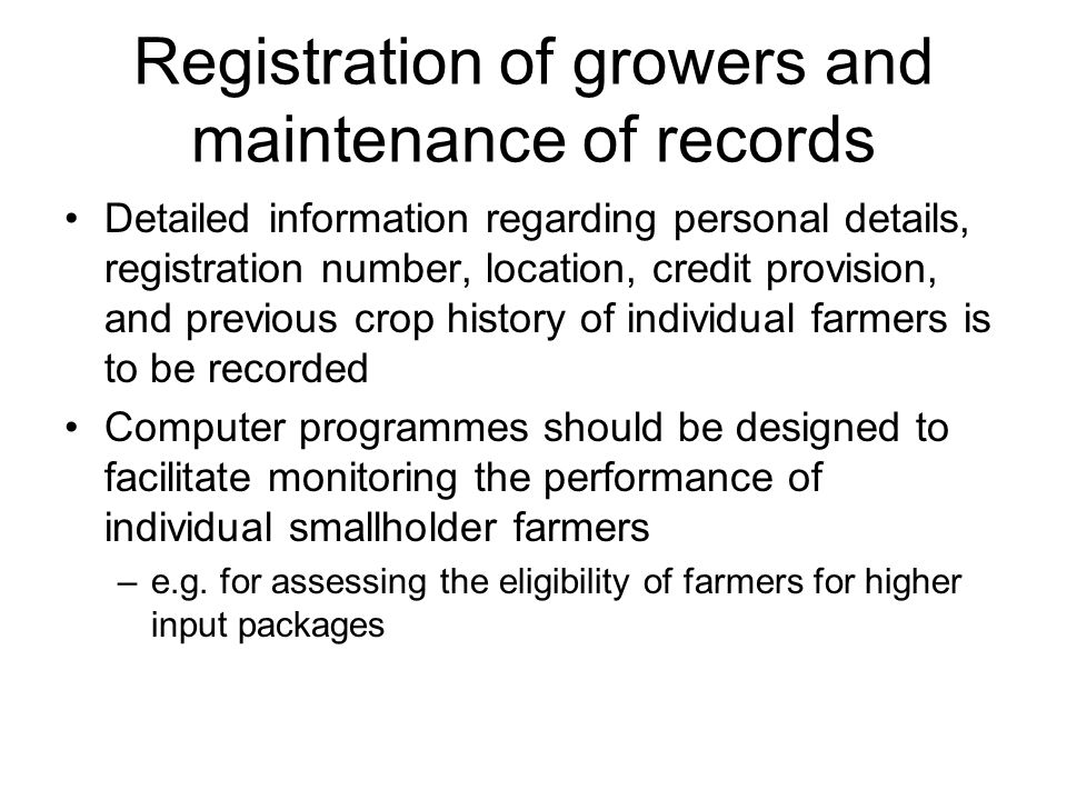 Registration of growers and maintenance of records