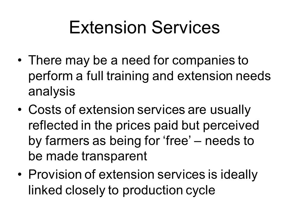 Extension Services There may be a need for companies to perform a full training and extension needs analysis.