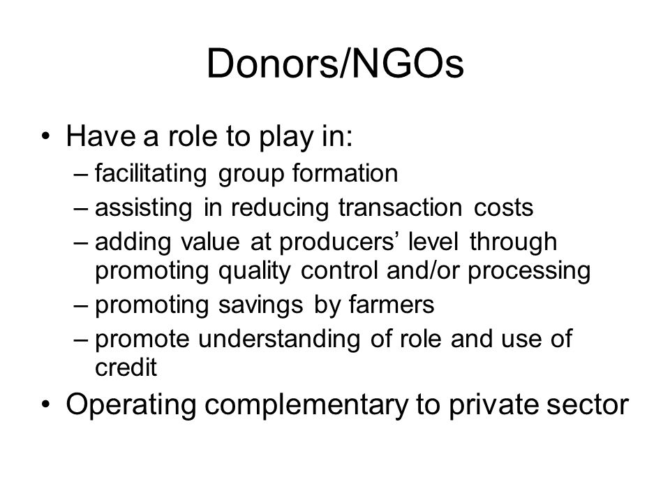 Donors/NGOs Have a role to play in: