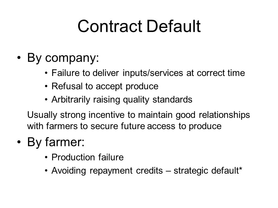 Contract Default By company: By farmer:
