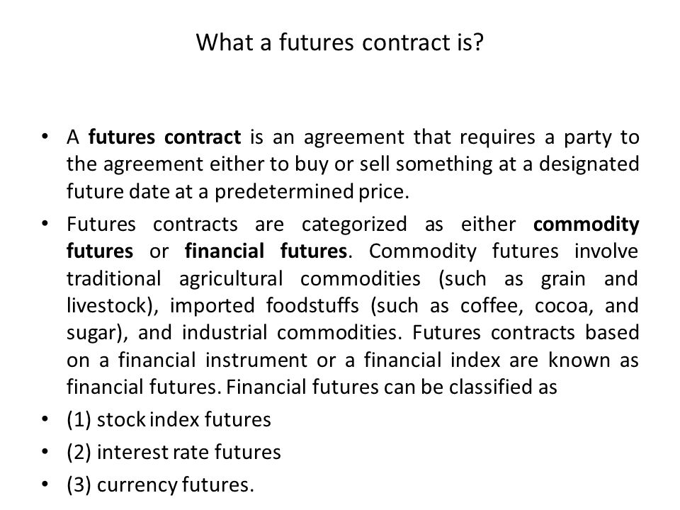 What a futures contract is