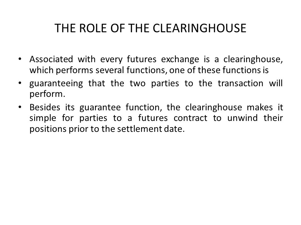 THE ROLE OF THE CLEARINGHOUSE
