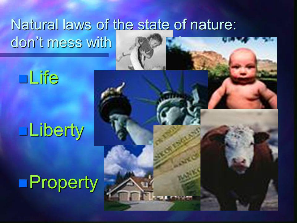 Natural laws of the state of nature: don't mess with someone's