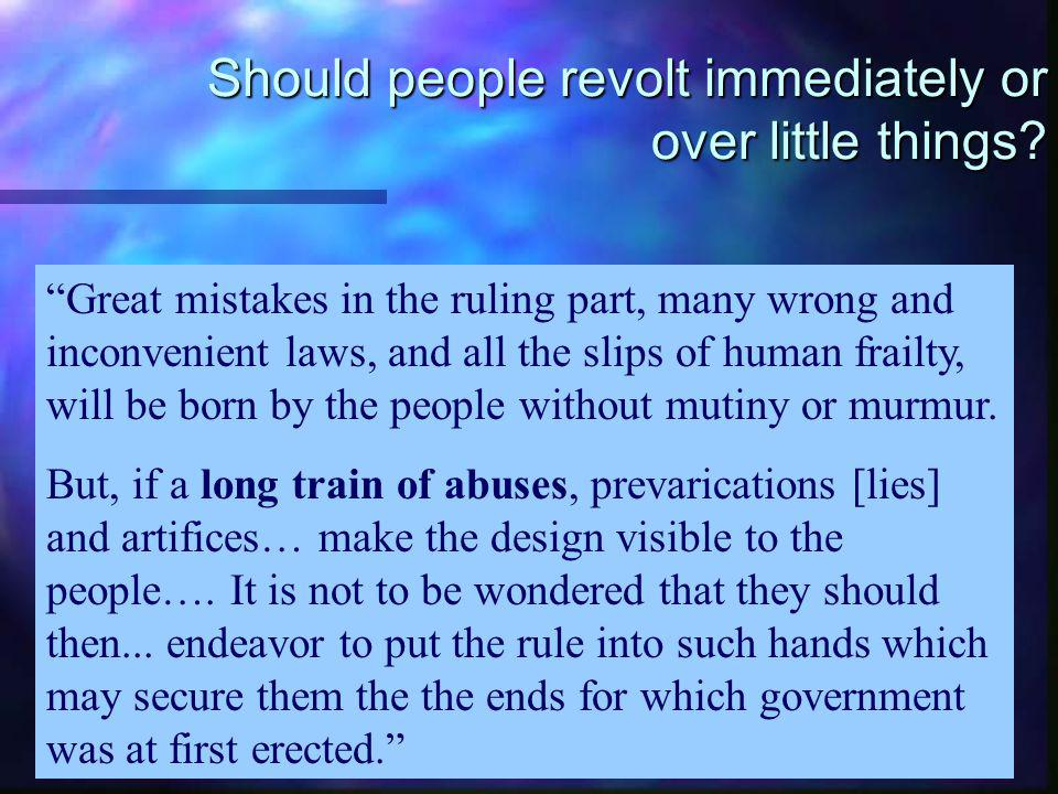 Should people revolt immediately or over little things