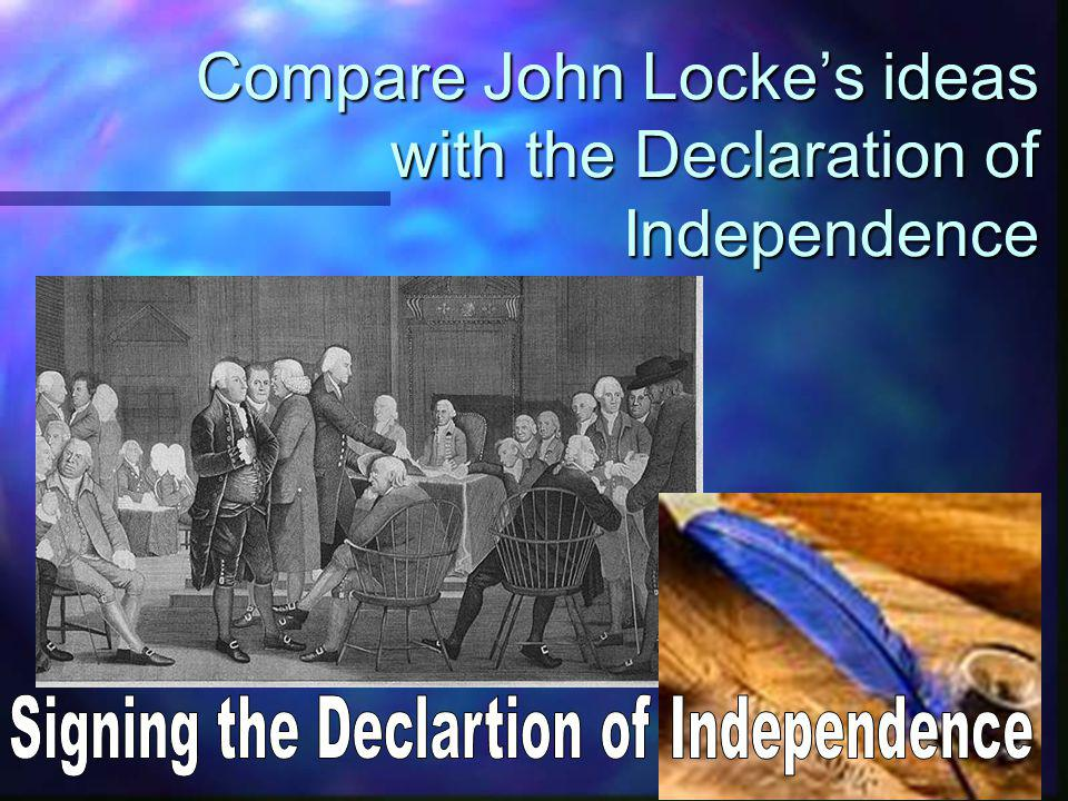 Compare John Locke's ideas with the Declaration of Independence