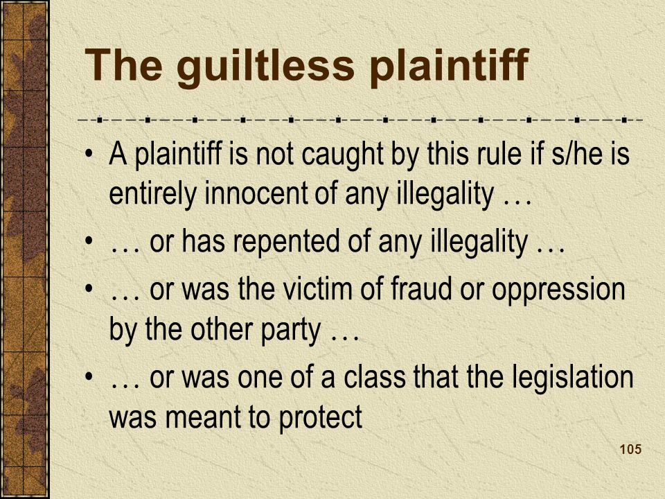 The guiltless plaintiff