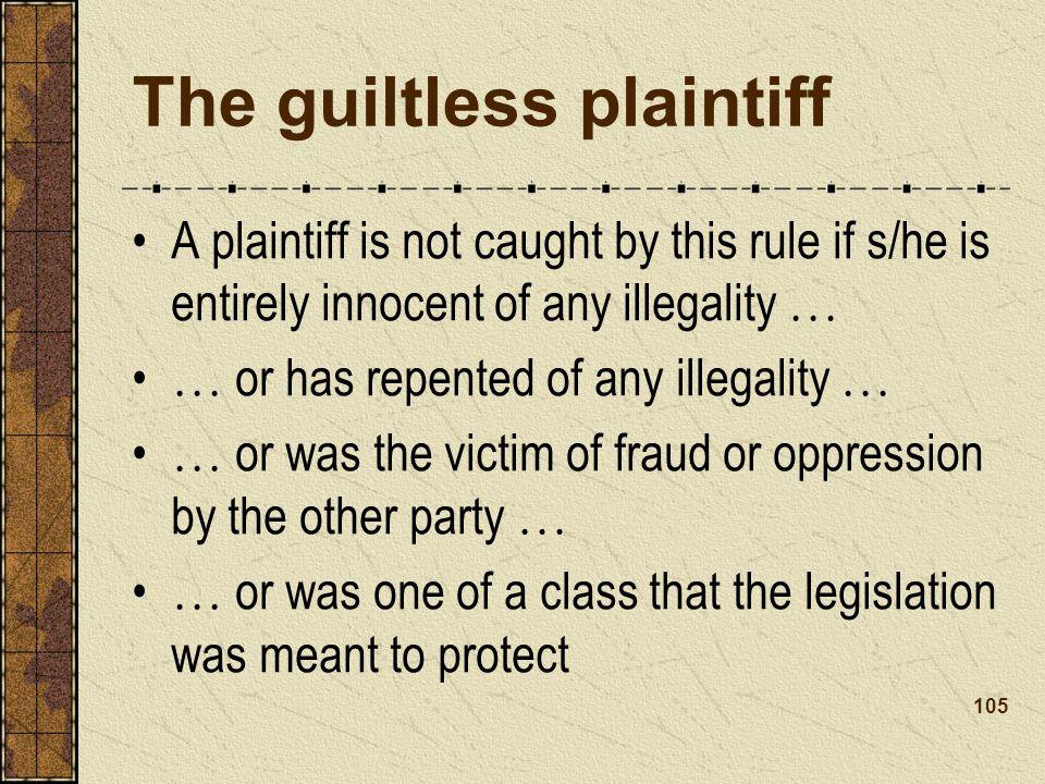 The guiltless plaintiff