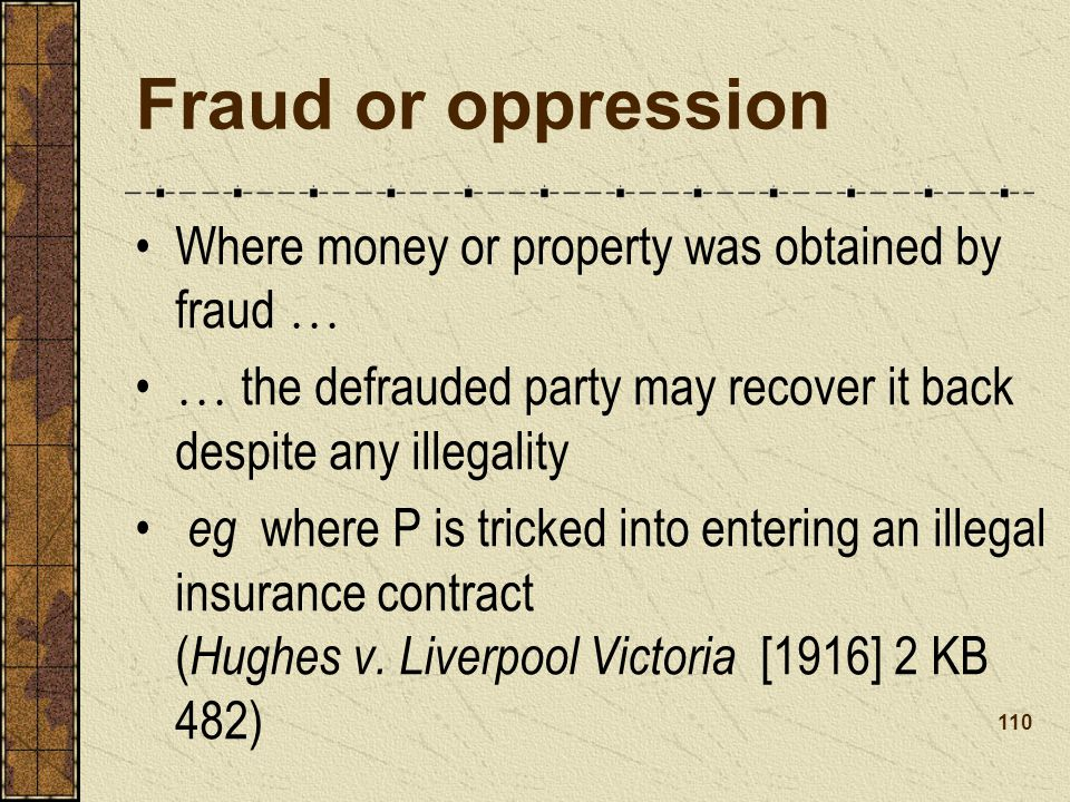 Fraud or oppression Where money or property was obtained by fraud …