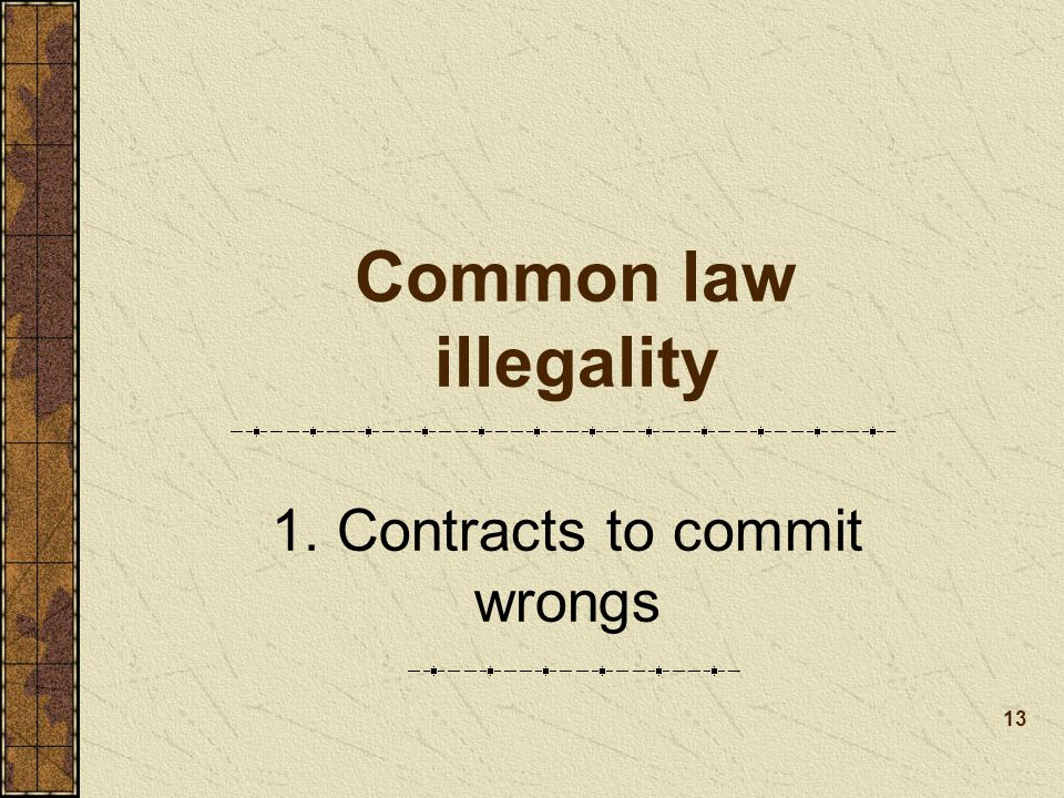 1. Contracts to commit wrongs