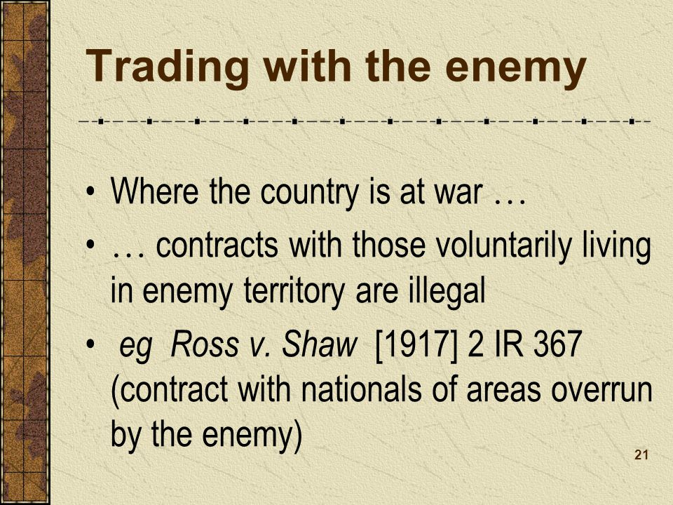 Trading with the enemy Where the country is at war …