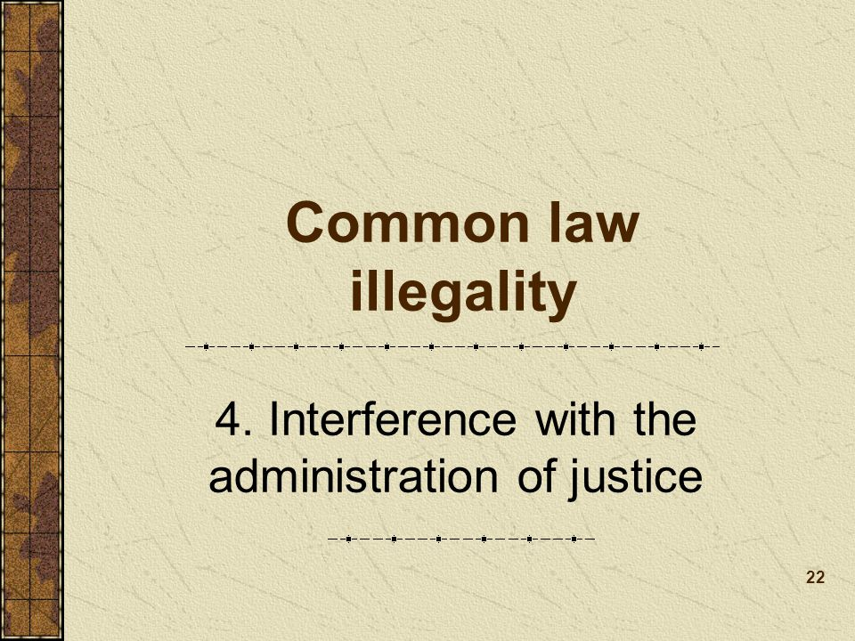 4. Interference with the administration of justice
