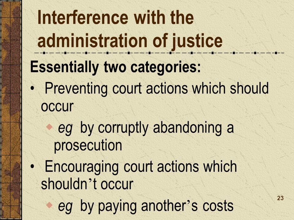 Interference with the administration of justice