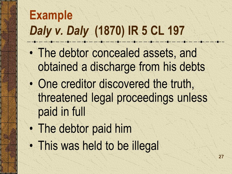 Example Daly v. Daly (1870) IR 5 CL 197