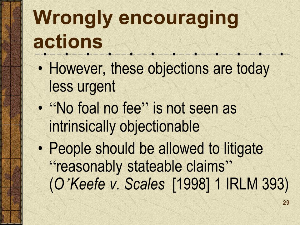 Wrongly encouraging actions