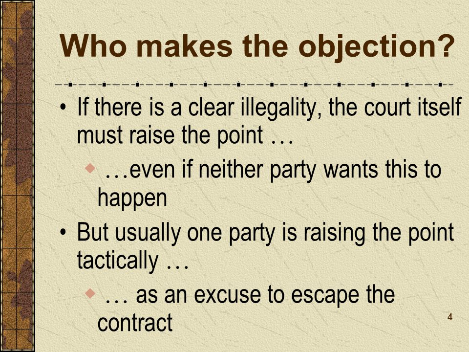 Who makes the objection