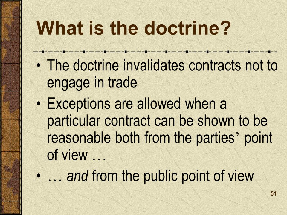 What is the doctrine The doctrine invalidates contracts not to engage in trade.