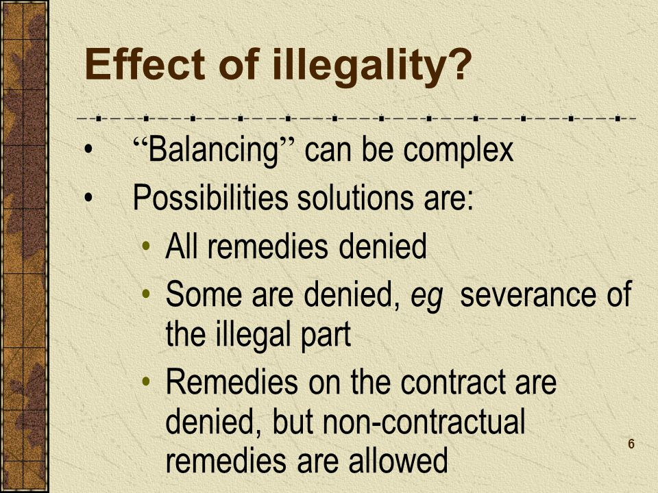 Effect of illegality Balancing can be complex