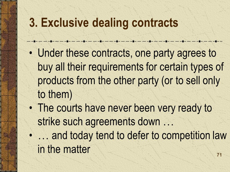 3. Exclusive dealing contracts
