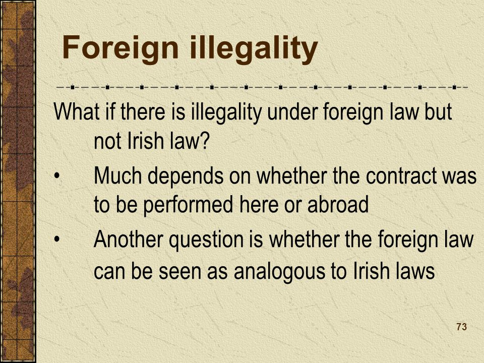 Foreign illegality What if there is illegality under foreign law but not Irish law