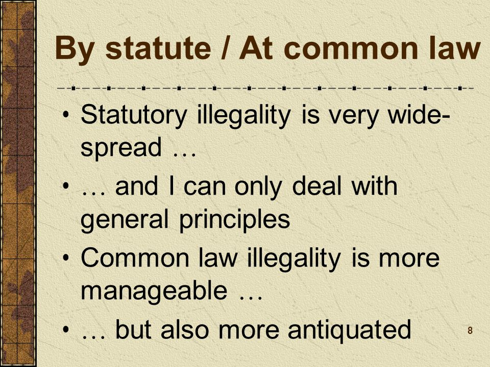 By statute / At common law