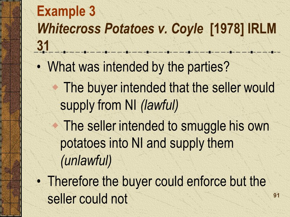 Example 3 Whitecross Potatoes v. Coyle [1978] IRLM 31