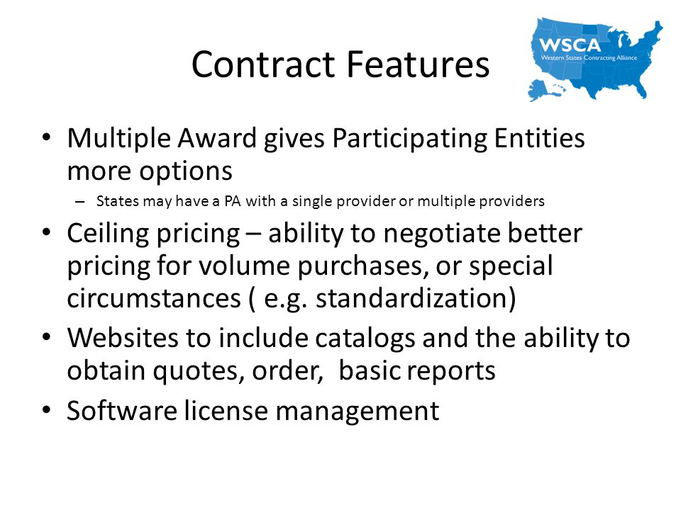 Contract Features Multiple Award gives Participating Entities more options. States may have a PA with a single provider or multiple providers.