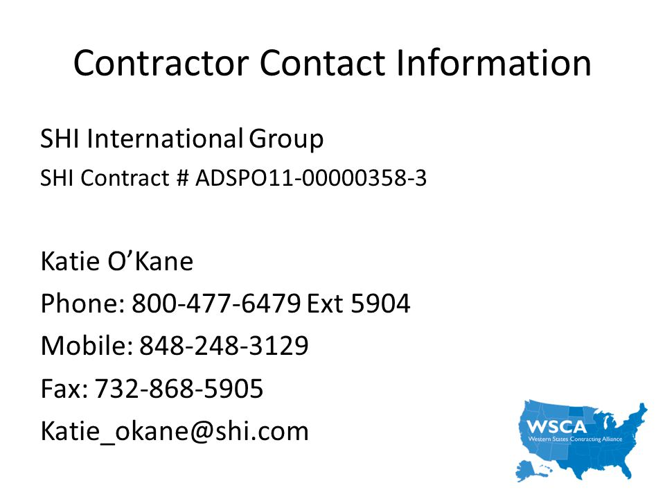 Contractor Contact Information SHI International Group. SHI Contract # ADSPO11-00000358-3. Katie O'Kane.