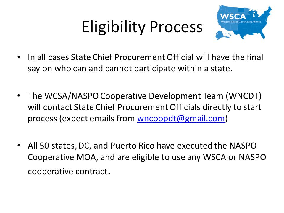 Eligibility Process In all cases State Chief Procurement Official will have the final say on who can and cannot participate within a state.