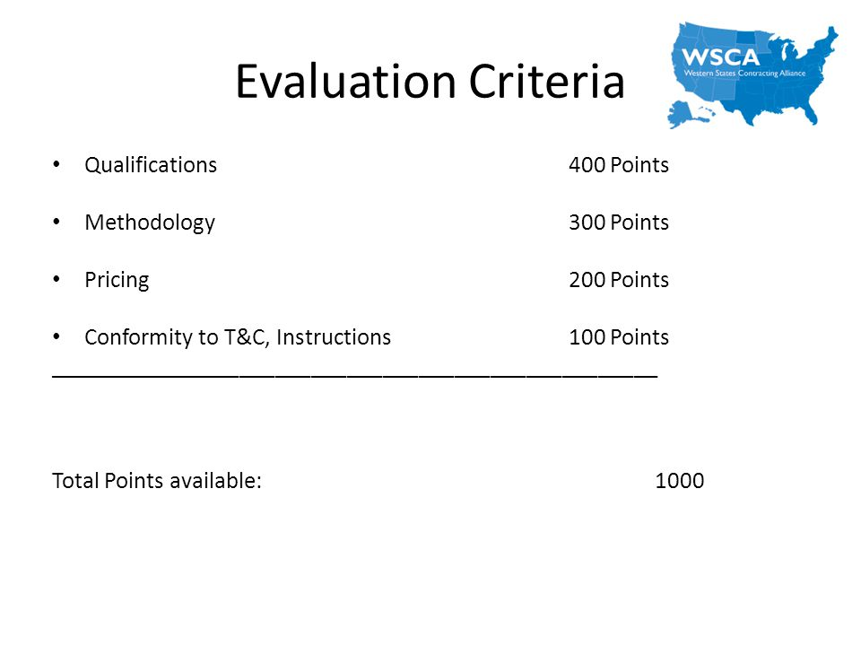 Evaluation Criteria Qualifications 400 Points Methodology 300 Points