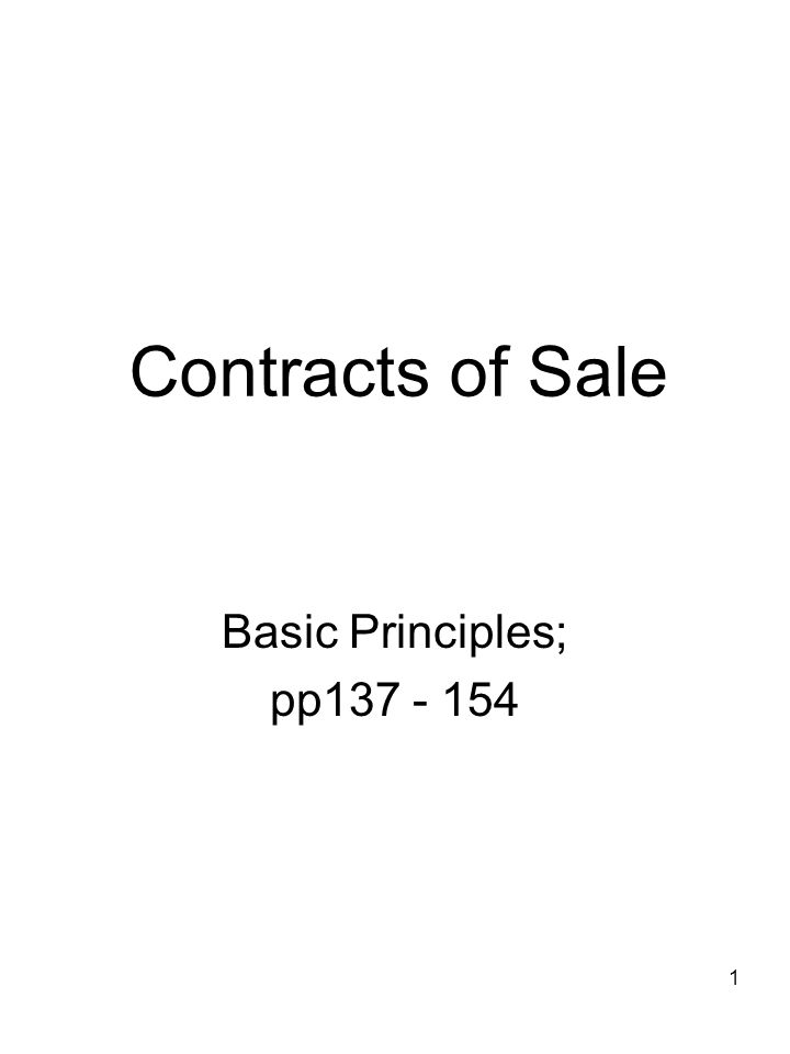 Contracts of Sale Basic Principles; pp137 - 154