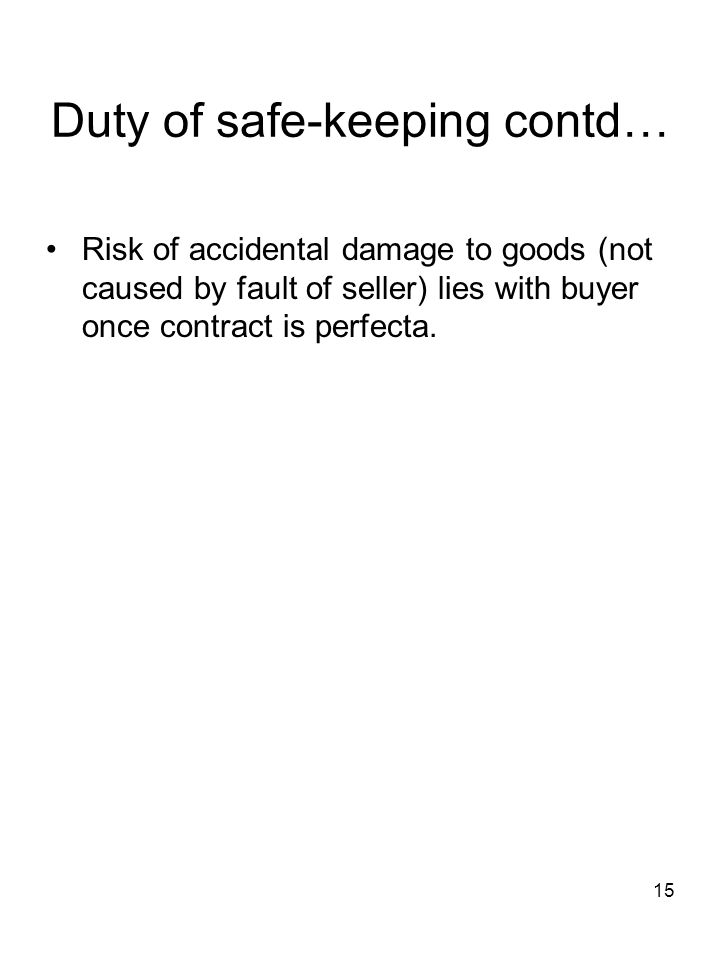 Duty of safe-keeping contd…
