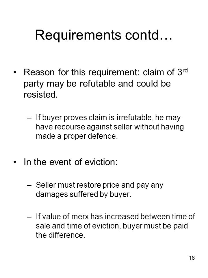 Requirements contd… Reason for this requirement: claim of 3rd party may be refutable and could be resisted.