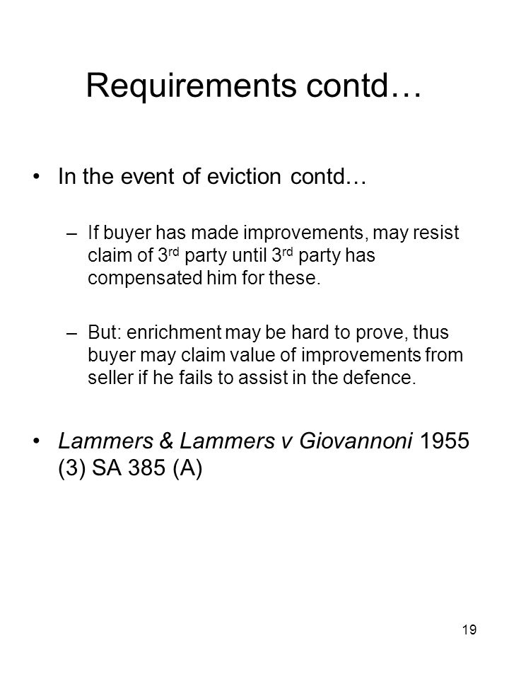Requirements contd… In the event of eviction contd…