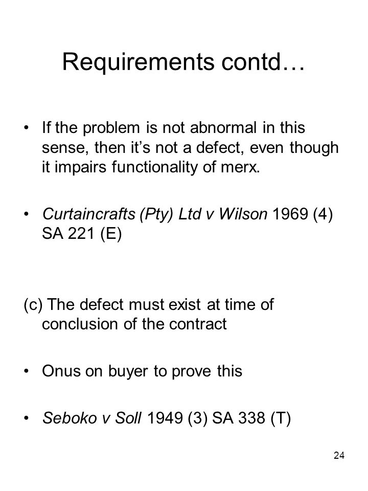 Requirements contd… If the problem is not abnormal in this sense, then it's not a defect, even though it impairs functionality of merx.