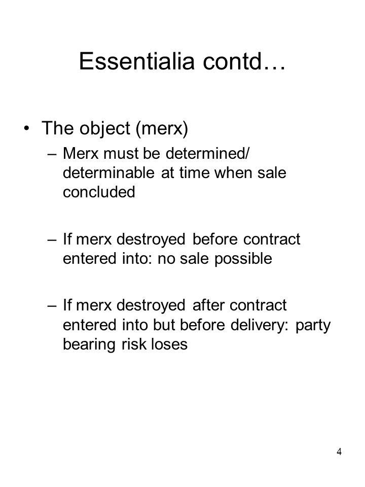 Essentialia contd… The object (merx)