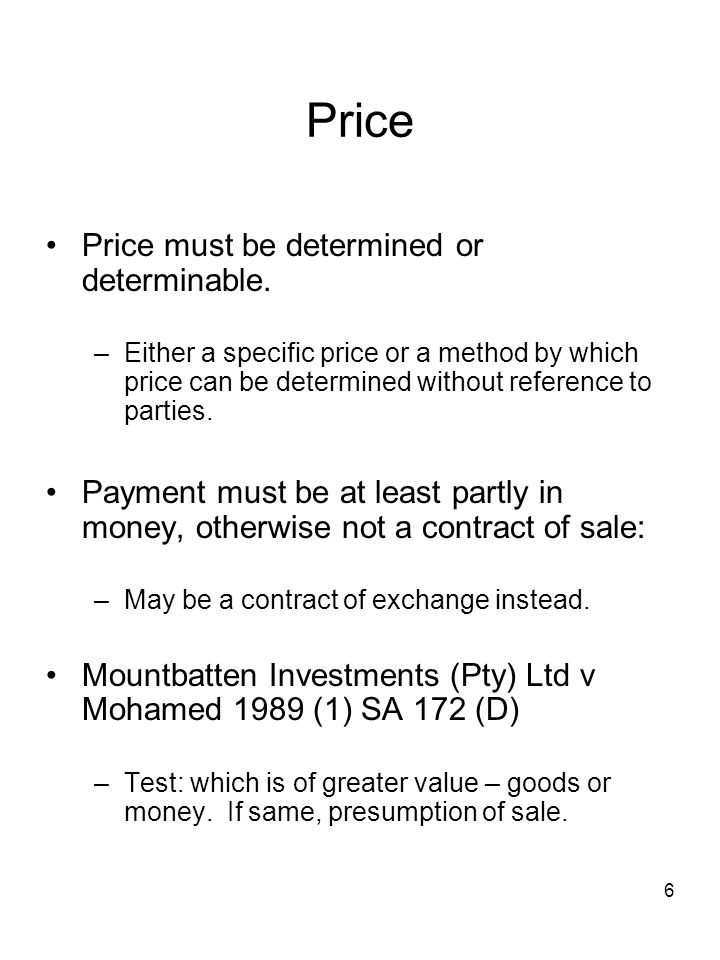 Price Price must be determined or determinable.