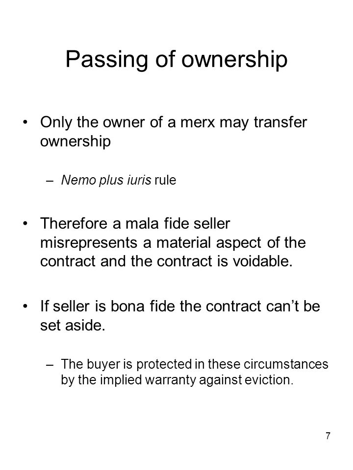 Passing of ownership Only the owner of a merx may transfer ownership